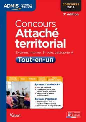 Couverture du livre « Concours attaché territorial ; catégorie A 2014 (3e édition) » de Olivier Bellego aux éditions Vuibert