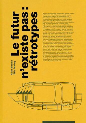 Couverture du livre « Le futur n'existe pas : retrotypes » de Elie During et Alain Bublex aux éditions Editions B42