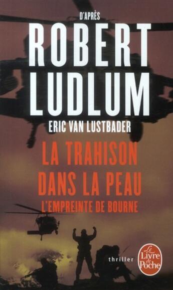 Couverture du livre « La trahison dans la peau ; l'empreinte de Bourne » de Robert Ludlum et Eric Van Lusbader aux éditions Lgf