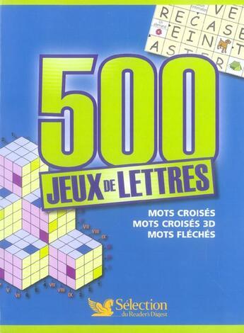 Couverture du livre « 500 Jeux De Lettres - Mots Croises  Mots Croises 3d  Mots Fleches » de Collectif aux éditions Selection Du Reader's Digest