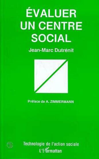Couverture du livre « Évaluer un centre social » de Jean-Marc Dutrenit aux éditions L'harmattan