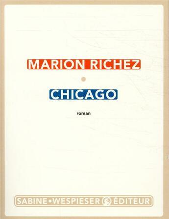 Couverture du livre « Chicago » de Marion Richez aux éditions Sabine Wespieser