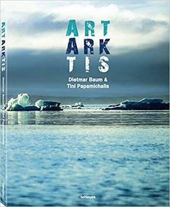 Couverture du livre « Art arktis » de Dietmar Baum et Tini Papamichalis aux éditions Teneues