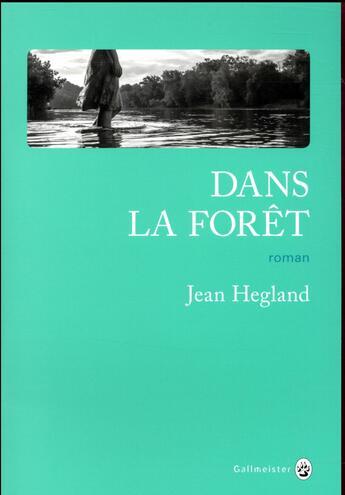 Couverture du livre « Dans la forêt » de Jean Hegland aux éditions Gallmeister