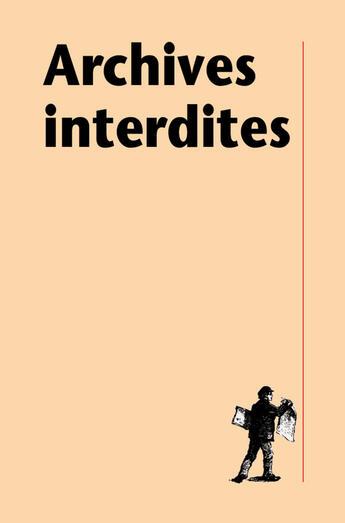 Couverture du livre « Archives interdites » de Sonia Combe aux éditions La Decouverte