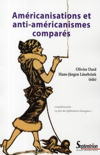 Couverture du livre « Americanisations Et Anti-Americanismes Compares » de Dard aux éditions Pu Du Septentrion