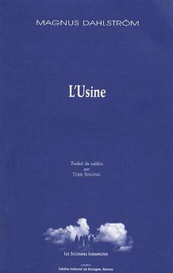 Couverture du livre « L'usine » de Magnus Dalhstrom aux éditions Solitaires Intempestifs