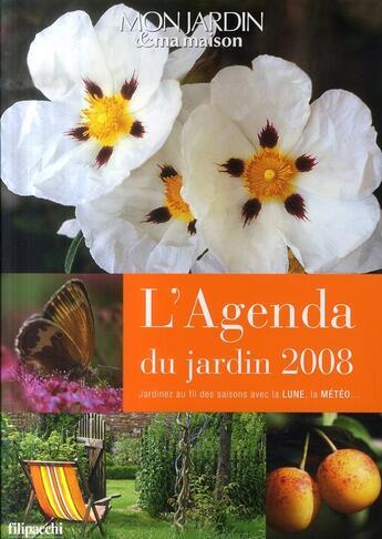 Couverture du livre « Agenda du jardin 2008 » de Collectif aux éditions Filipacchi