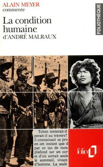 Couverture du livre « La condition humaine d'andre malraux (essai et dossier) » de Alain Meyer aux éditions Gallimard