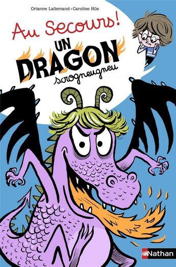 Couverture du livre « Au secours ! un dragon scrogneugneu » de Caroline Hue et Orianne Lallemand aux éditions Nathan