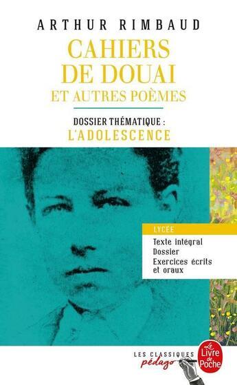 Couverture du livre « Cahiers de Douai et autres poèmes ; dossier thématique : l'adolescence » de Arthur Rimbaud aux éditions Lgf