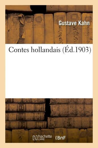 Couverture du livre « Contes hollandais » de Gustave Kahn aux éditions Hachette Bnf