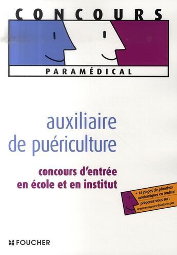 Couverture du livre « Concours d'entrée auxiliaire de puériculture » de A-L Moignau aux éditions Foucher