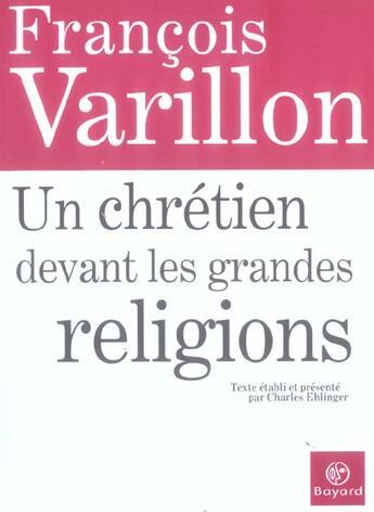 Couverture du livre « Chretien Devant Les Grandes Religions Du Monde Ned » de Varillon F aux éditions Bayard