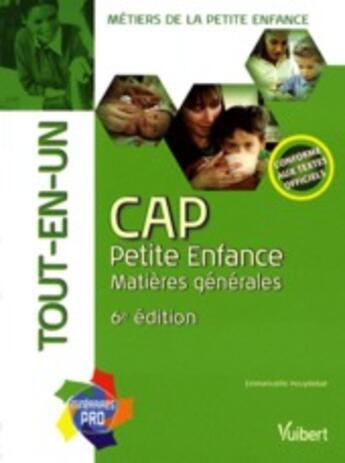 Couverture du livre « Cap petite enfance ; matières générales tout en un (6e édition) » de Emmanuelle Pouydebat aux éditions Vuibert