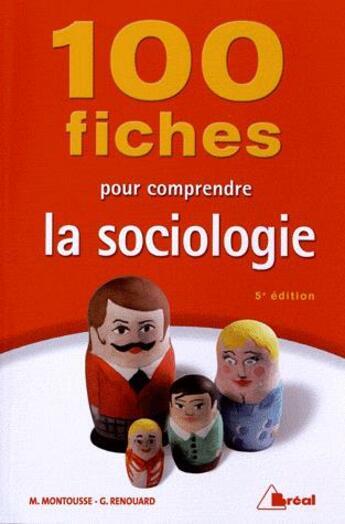 Couverture du livre « 100 fiches pour comprendre la sociologie » de Marc Montousse et Gilles Renouard aux éditions Breal
