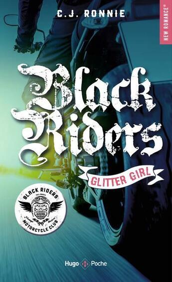 Couverture du livre « Black riders T.1 ; glitter girl » de C.J. Ronnie aux éditions Hugo Poche