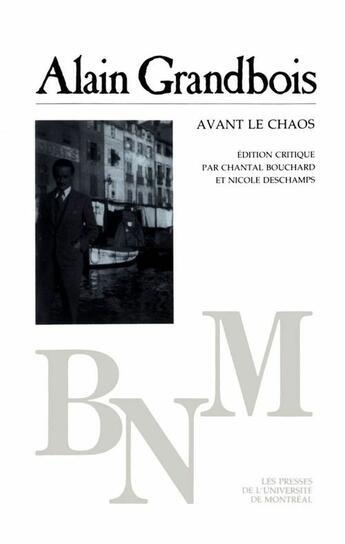 Couverture du livre « Avant le chaos » de Alain Grandbois aux éditions Pu De Montreal
