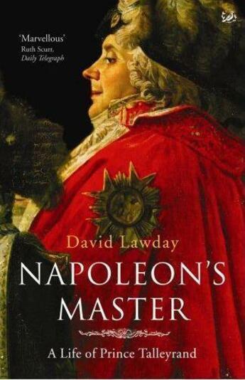 Couverture du livre « Napoleon's master a life of prince talleyrand » de David Lawday aux éditions Random House Uk