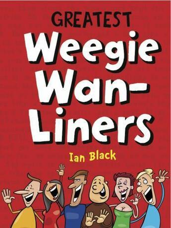 Couverture du livre « Greatest Weegie Wan-Liners » de Black Ian aux éditions Black & White Publishing