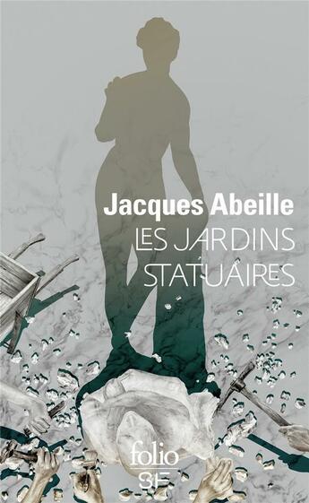 Couverture du livre « Les jardins statuaires » de Jacques Abeille aux éditions Gallimard
