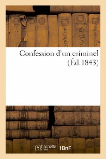 Couverture du livre « Confession d'un criminel » de  aux éditions Hachette Bnf