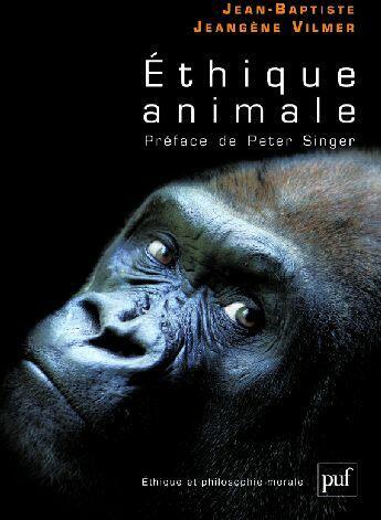 Couverture du livre « Éthique animale » de Jean-Baptiste Jeangene Vilmer aux éditions Puf
