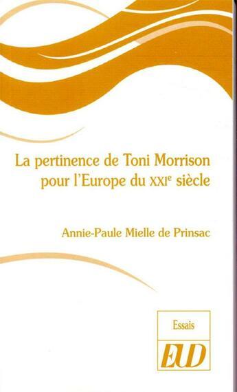 Couverture du livre « La pertinence de Toni Morrison pour l'Europe du XXIe siècle » de Annie-Paule Mielle De Prinsac aux éditions Pu De Dijon