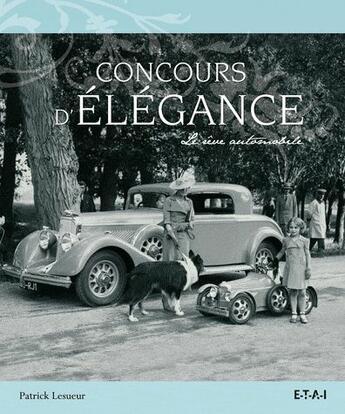 Couverture du livre « Concours D'Elegance, Le Reve Automobile » de Patrick Lesueur aux éditions Etai