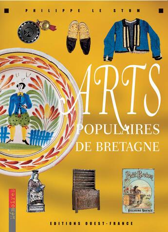 Couverture du livre « Arts populaires de bretagne » de  aux éditions Ouest France