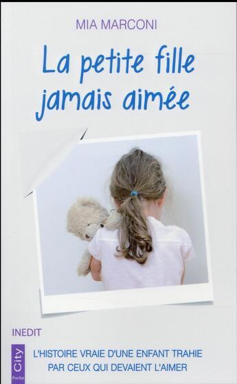 Couverture du livre « La petite fille jamais aimée » de Mia Marconi aux éditions City