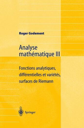 Couverture du livre « Analyse mathématique t.3 » de Roger Godement aux éditions Springer Verlag