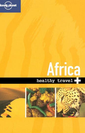 Couverture du livre « Healthy Travel ; Africa (2e Edition) » de Collectif aux éditions Lonely Planet France