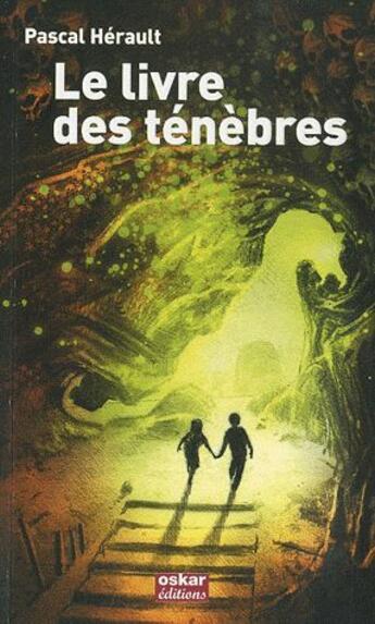 Couverture du livre « Le livre des ténèbres » de Pascal Herault aux éditions Oskar
