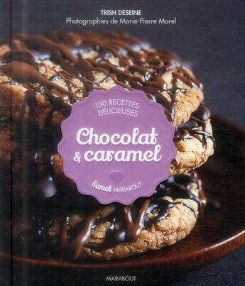 Couverture du livre « Chocolat & caramel » de Trish Deseine aux éditions Marabout