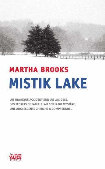 Couverture du livre « Mistik lake » de Martha Brooks aux éditions Alice Jeunesse