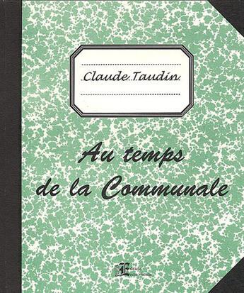 Couverture du livre « Au temps de la communale » de Claude Taudin aux éditions Encre Violette