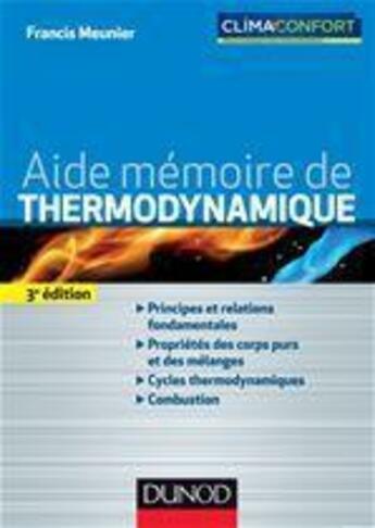 Couverture du livre « Aide-mémoire de thermodynamique de l'ingénieur ; énergétique, changement climatique (3e édition) » de Francis Meunier aux éditions Dunod