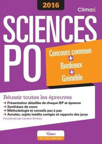 Couverture du livre « Concours Sciences Po 2016 ; concours commun + Bordeaux + Grenoble » de Laurent Berthet aux éditions Vuibert
