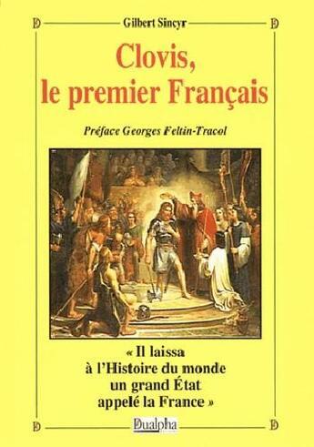 Couverture du livre « Clovis, le premier Français » de Gilbert Sincyr aux éditions Dualpha