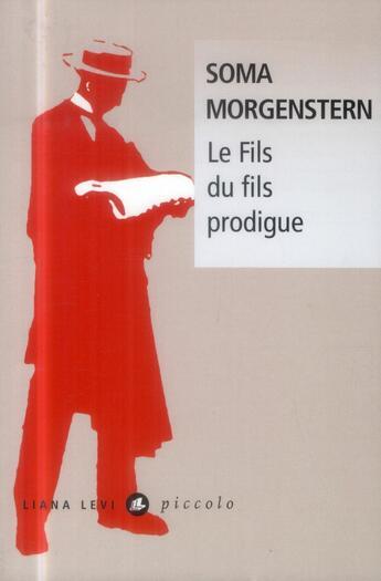Couverture du livre « Le fils du fils prodigue » de Soma Morgenstern aux éditions Liana Levi