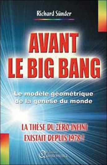 Couverture du livre « Avant le big bang - la these du zero-infini » de Richard Sunder aux éditions Quintessence