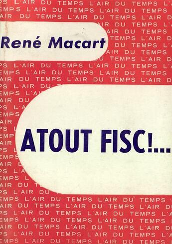Couverture du livre « Atout Fisc !... » de Rene Macart aux éditions Gallimard