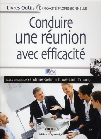 Couverture du livre « Conduire une réunion avec efficacité » de Abis Formation aux éditions Organisation