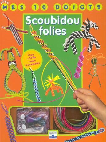 Couverture du livre « Avec Mes 10 Doigts T5 Kit Scoubidou Folies » de Francine Fittes aux éditions Fleurus