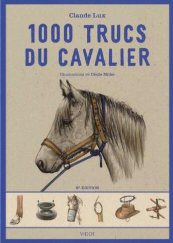 Couverture du livre « 1000 trucs du cavalier (6e édition) » de Claude Lux aux éditions Vigot