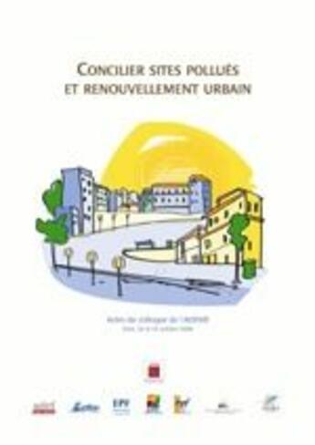 Couverture du livre « Concilier sites pollués et renouvellement urbain » de Ademe aux éditions Ademe
