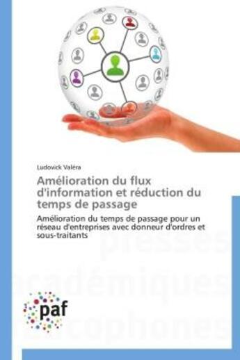 Couverture du livre « Amelioration Du Flux D'Information Et Reduction Du Temps De Passage » de Valera-L aux éditions Presses Academiques Francophones