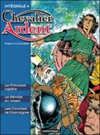 Couverture du livre « Chevalier Ardent ; intégrale t.4 » de Francois Craenhals aux éditions Casterman