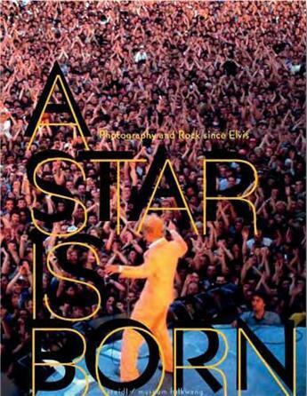 Couverture du livre « A star is born ; photography and rock since Elvis » de Ute Eskildsen aux éditions Steidl